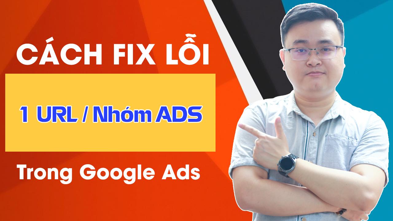 Cách Fix Lỗi Mỗi Trang Web Cho Mỗi Nhóm Quảng Cáo   Google Ads
