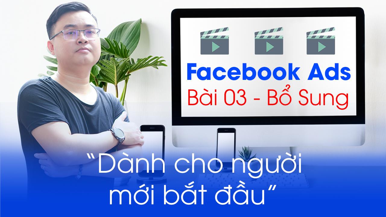 Khóa học Facebook Ads cơ bản | Bài 03 bổ sung