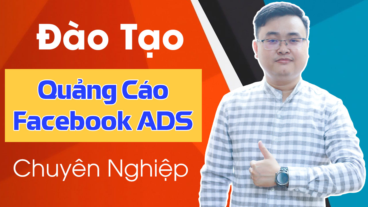 đào tạo quảng cáo facebook ads chuyên nghiệp