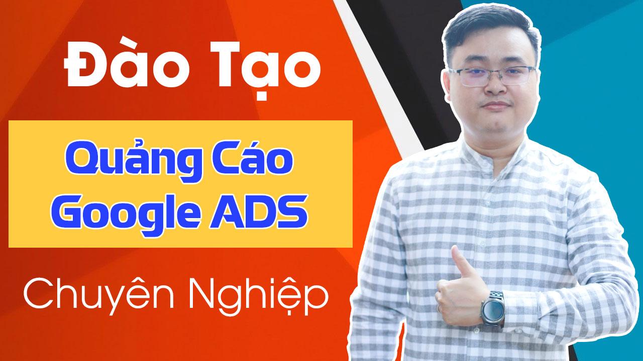 Đào tạo quảng cáo Google Ads chuyên nghiệp