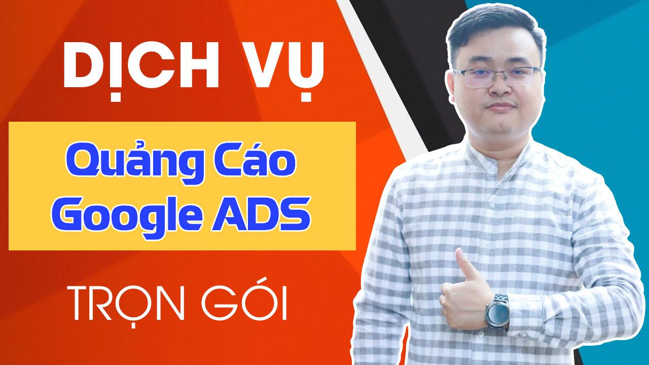 Dịch vụ quảng cáo google ads trọn gói 100%