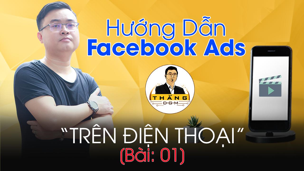 Hướng Dẫn Chạy Quảng Cáo Facebook Ads Trên Điện Thoại Mới Nhất 2021 | Bài 01