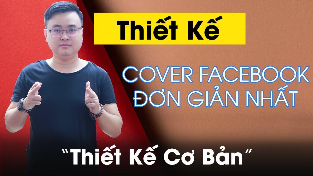 Hướng Dẫn Cách Thiết Kế Facebook Cover Mới Nhất