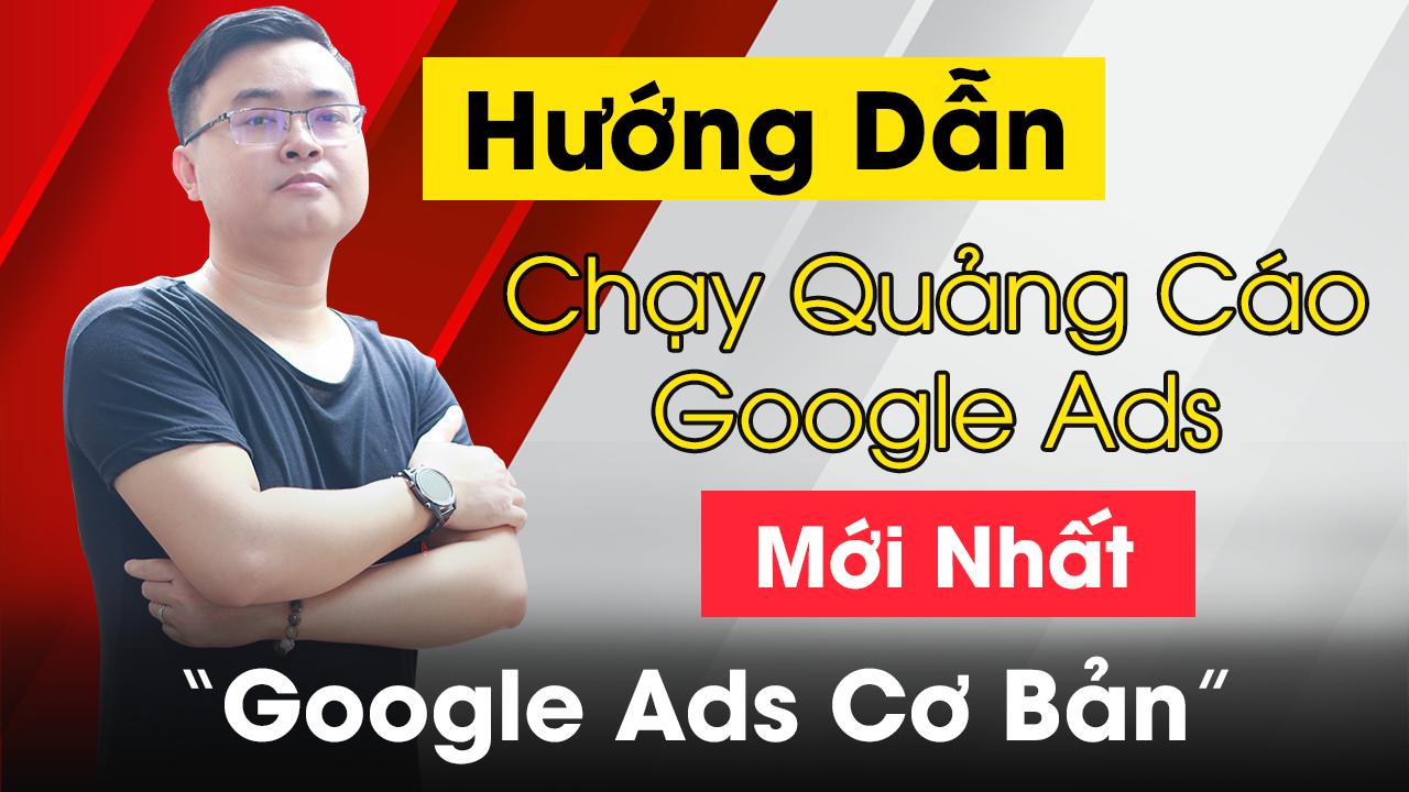 hướng dẫn chạy quảng cáo google ads mới nhất