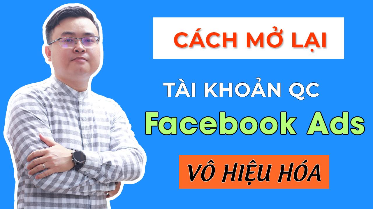 Tài Khoản Quảng Cáo Facebook Ads Bị Vô Hiệu Hóa & Cách Mở Lại