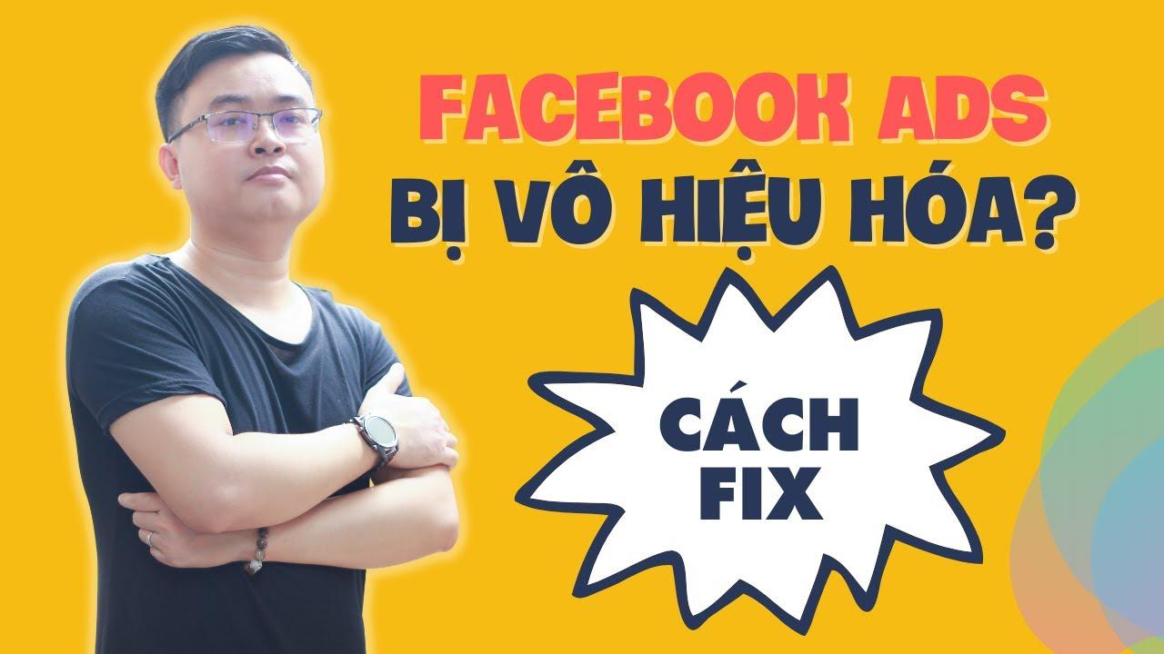 facebook ads bị vô hiệu hóa và cách khắc phục