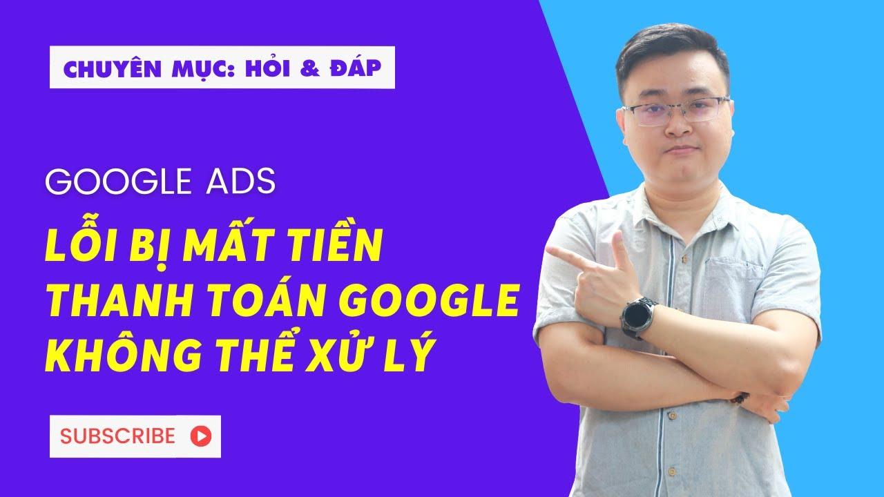 Lỗi thanh toán google ads không có lý do